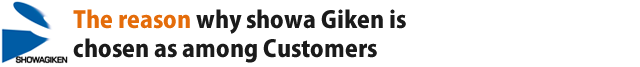 The reason why showa Giken is chosen as among Customer